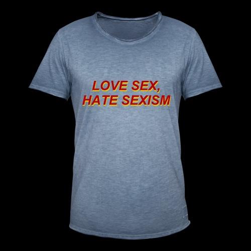 love sex, hate sexism - Koszulka męska vintage