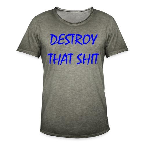 DestroyThatSh ** _ blue - Men's Vintage T-Shirt