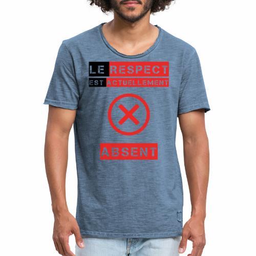 Le respect est actuellement absent - T-shirt vintage Homme