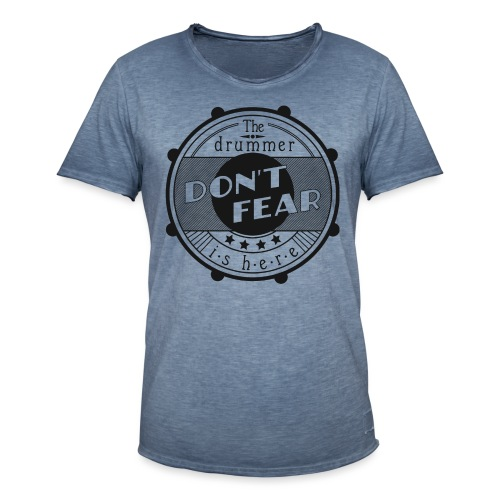 Dont fear, the drummer is here - Männer Vintage T-Shirt