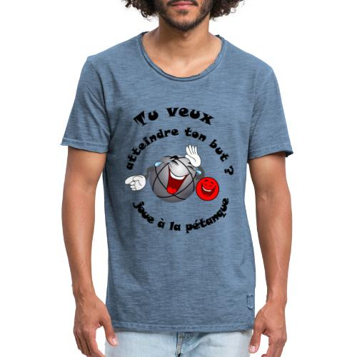 t shirt humour atteint ton but joue à la pétanque - T-shirt vintage Homme