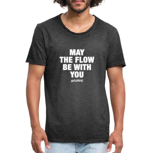 MAY THE FLOW BE WITH YOU - Maglietta vintage da uomo