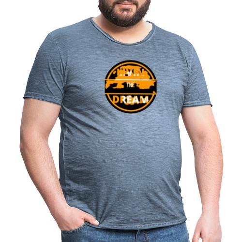 Livin the drean - Camiseta vintage hombre