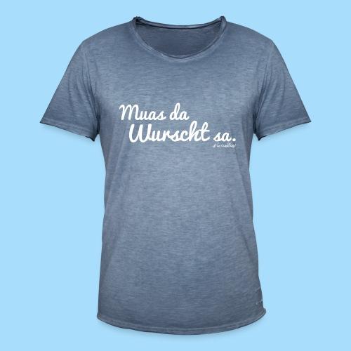 Muas da Wurscht sa - Männer Vintage T-Shirt