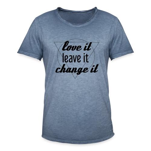 love leave change - Männer Vintage T-Shirt