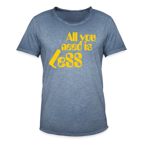 all you need is less - Men's Vintage T-Shirt