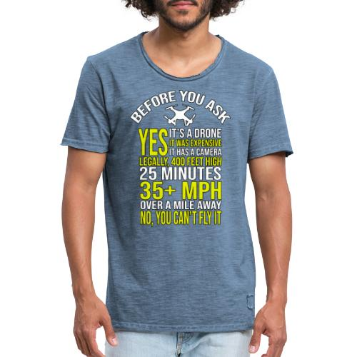 Before you ask ... Typical drone questions answered - Men's Vintage T-Shirt