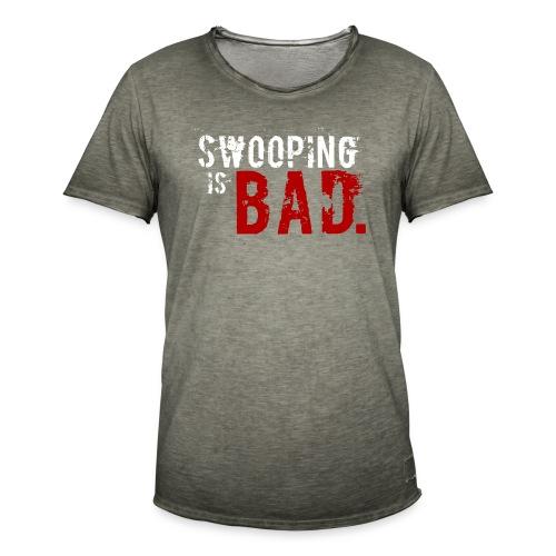 Swooping is Bad Design - Men's Vintage T-Shirt