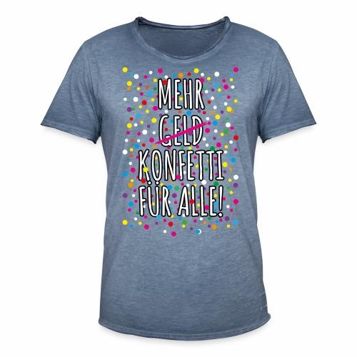 07 Mehr Geld Konfetti für alle Karneval - Männer Vintage T-Shirt