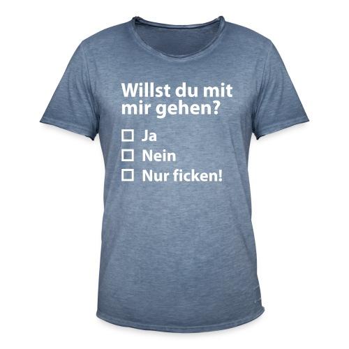 Willst du mit mir gehn? - Männer Vintage T-Shirt