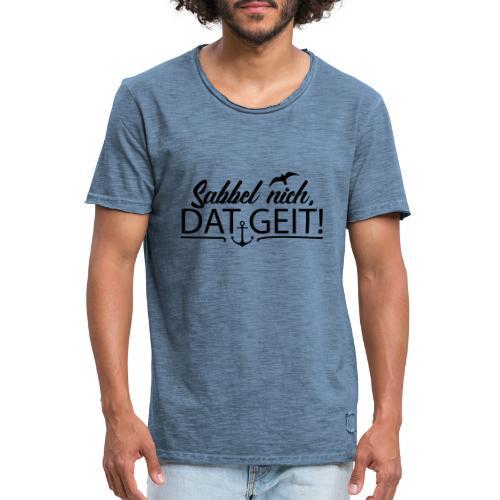 Sabbel nich, dat geit! - Männer Vintage T-Shirt