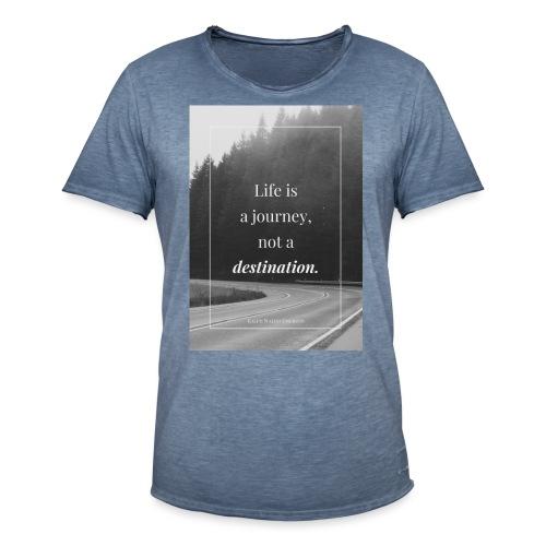 Life is a journey, not a destination - Men's Vintage T-Shirt