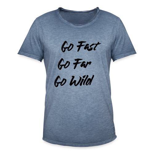 Go Fast! Go Far! Go Wild! (schwarz) - Männer Vintage T-Shirt