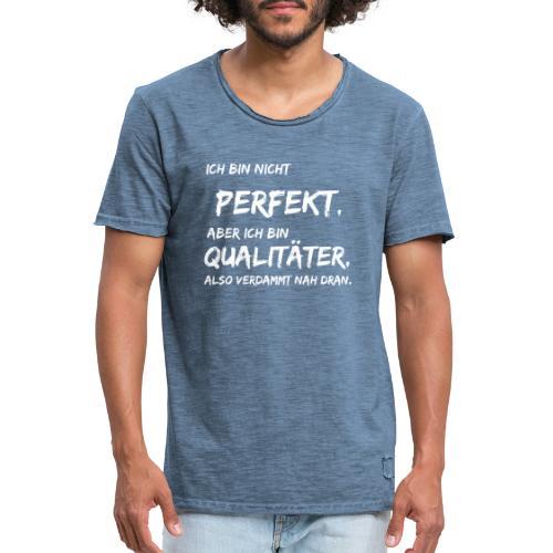 nicht perfekt qualitäter white - Männer Vintage T-Shirt