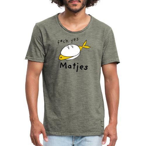 Ostfriesland Fun Shirt - F*ck Yes Matjes - Männer Vintage T-Shirt