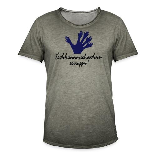Ichkannmichochnezorruppn sächsisch mach mal hin - Männer Vintage T-Shirt