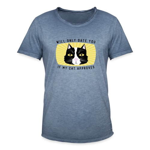 Will Only Date You If My Cat Approves - Men's Vintage T-Shirt