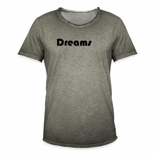 Dreams - Männer Vintage T-Shirt