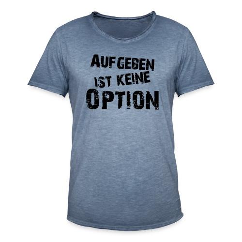 Aufgeben ist keine Option - Männer Vintage T-Shirt