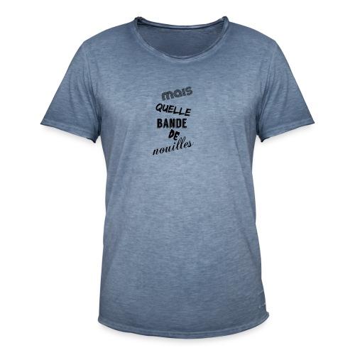 mais quelle bande de nouilles - T-shirt vintage Homme