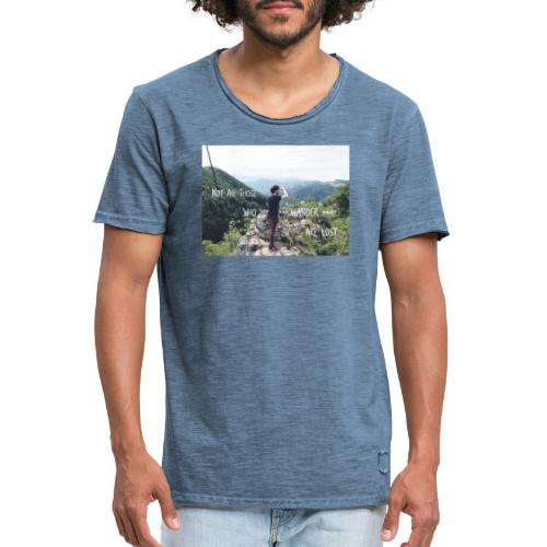Not all those who wander are lost - Männer Vintage T-Shirt