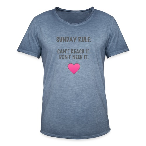 Sunday Rule: Can't Reach It. Don't Need It. - Men's Vintage T-Shirt