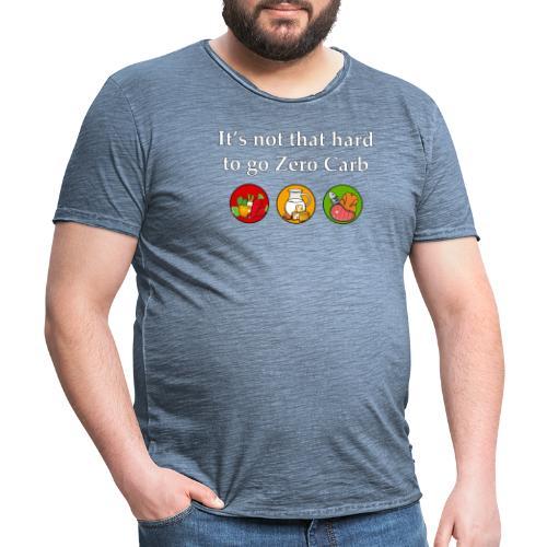 It's Not That Hard To Go Zero Carb - Men's Vintage T-Shirt