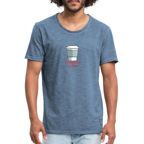 Coding for coffee - Mannen Vintage T-shirt