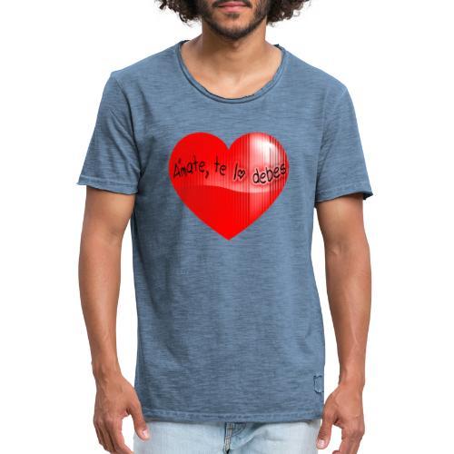Love yourself djf - Camiseta vintage hombre