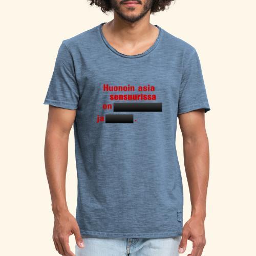 Huonon asia sensuurissa on - Miesten vintage t-paita