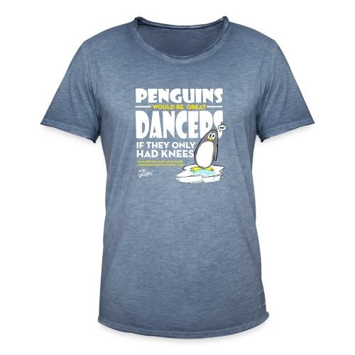 Penguins would be great dancers - Vintage-T-shirt herr