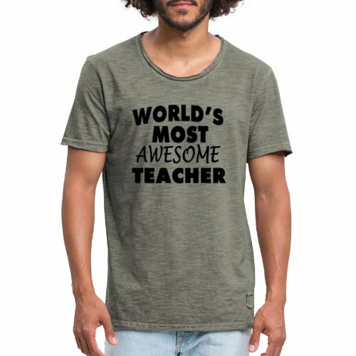 Black Design World s Most Awesome Teacher - Männer Vintage T-Shirt