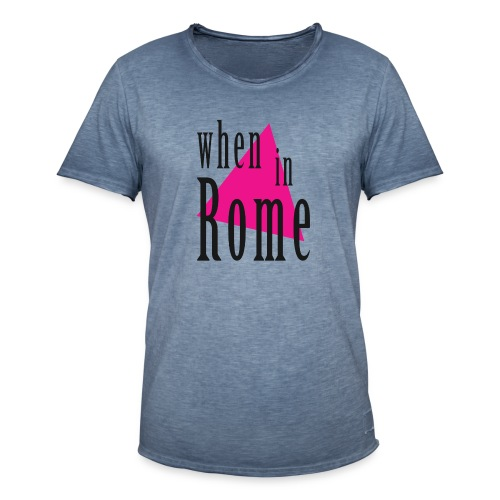 When in Rome.. - Men's Vintage T-Shirt