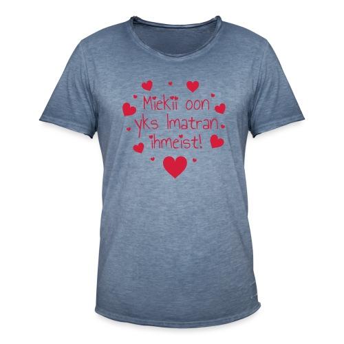 Miekii oon yks Imatran ihmeist! Naisten paita - Miesten vintage t-paita