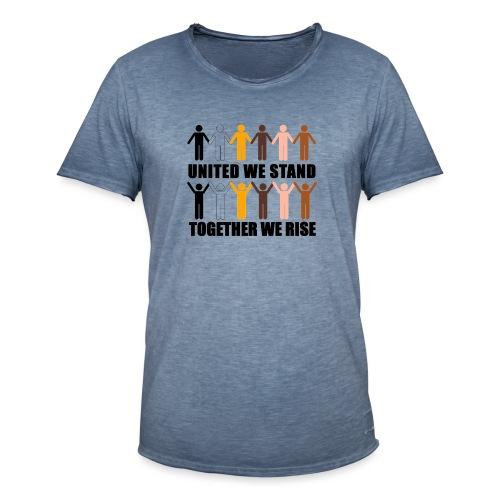 United We Stand. Together We Rise! - Men's Vintage T-Shirt
