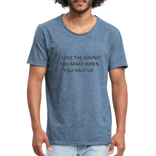 sassy quote print, shut up - Vintage-T-skjorte for menn