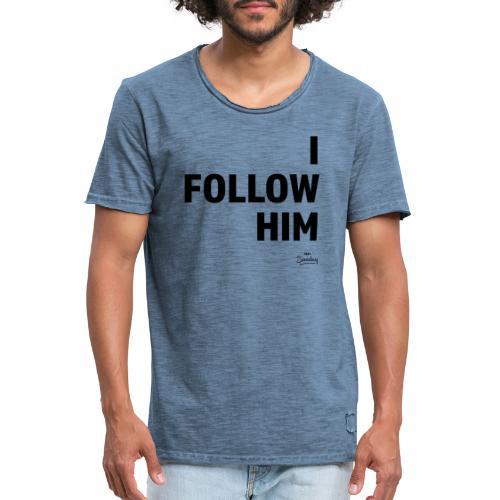 I FOLLOW HIM - Männer Vintage T-Shirt