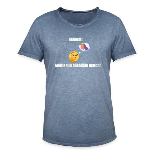 Heloust! Meille tuli näköjään match! - Miesten vintage t-paita