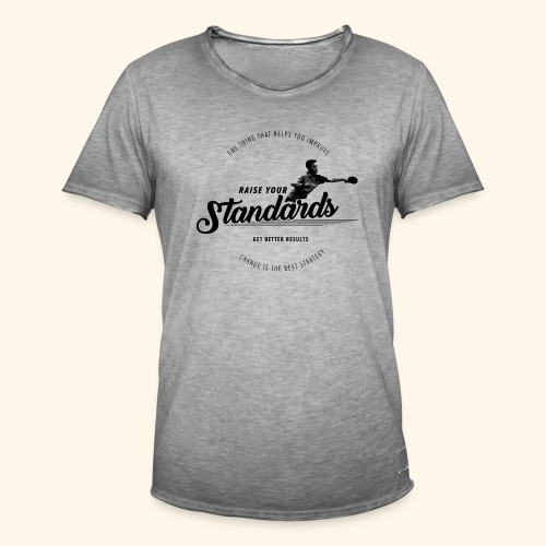 Raise your standards and get better results - Männer Vintage T-Shirt