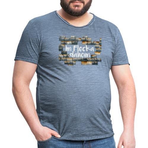 Im Flecka dahoim - Oberbürgermeister Edition - Männer Vintage T-Shirt