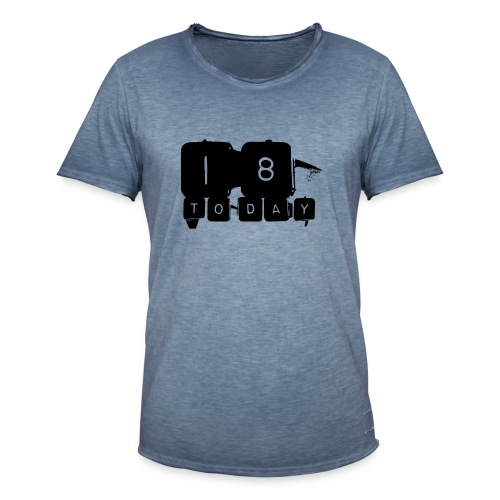 18 Today T-shirt design - Men's Vintage T-Shirt