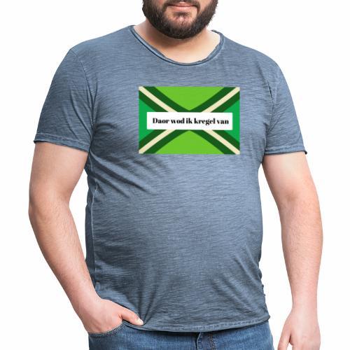 Daor wod ik kregel van - Mannen Vintage T-shirt