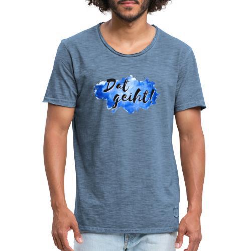 Dat geiht! - Männer Vintage T-Shirt