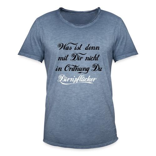Was ist denn mit Dir nicht in Odnung Birn'pflücker - Männer Vintage T-Shirt