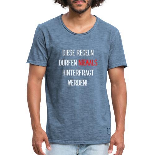 Diese Regeln dürfen niemals hinterfragt werden - Männer Vintage T-Shirt