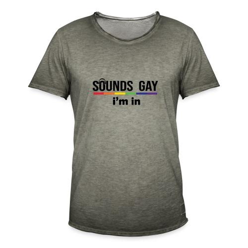 Sounds Gay I m In - Miesten vintage t-paita
