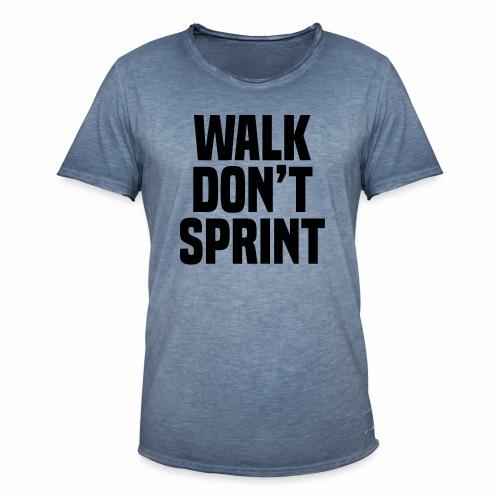Walk don't sprint - Men's Vintage T-Shirt