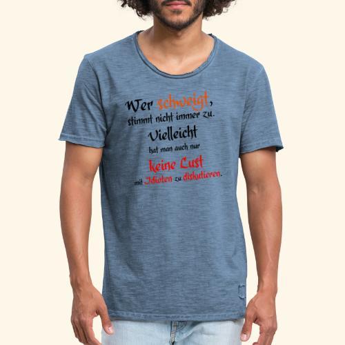 Wer Schweigt - Männer Vintage T-Shirt