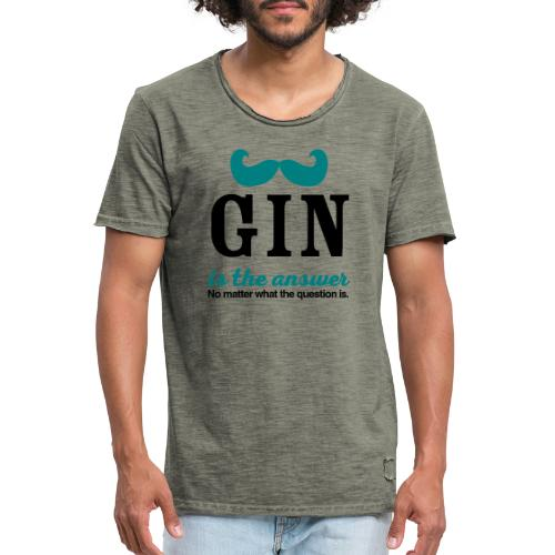 GIN. Die Antwort ist klar - Männer Vintage T-Shirt
