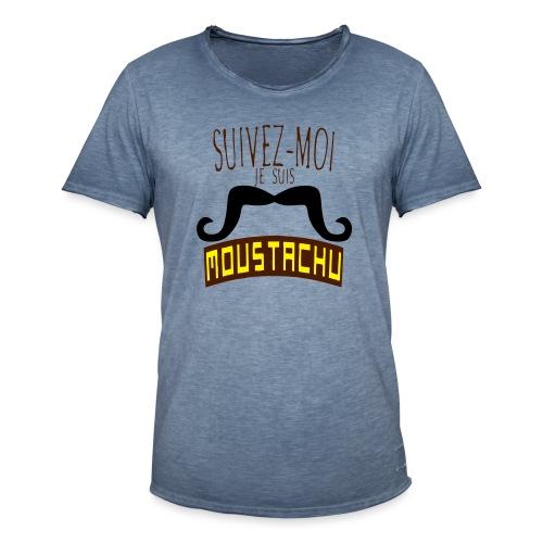 citation moustache suivez moi moustachu - T-shirt vintage Homme